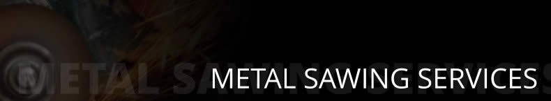 Metal Sawing Services